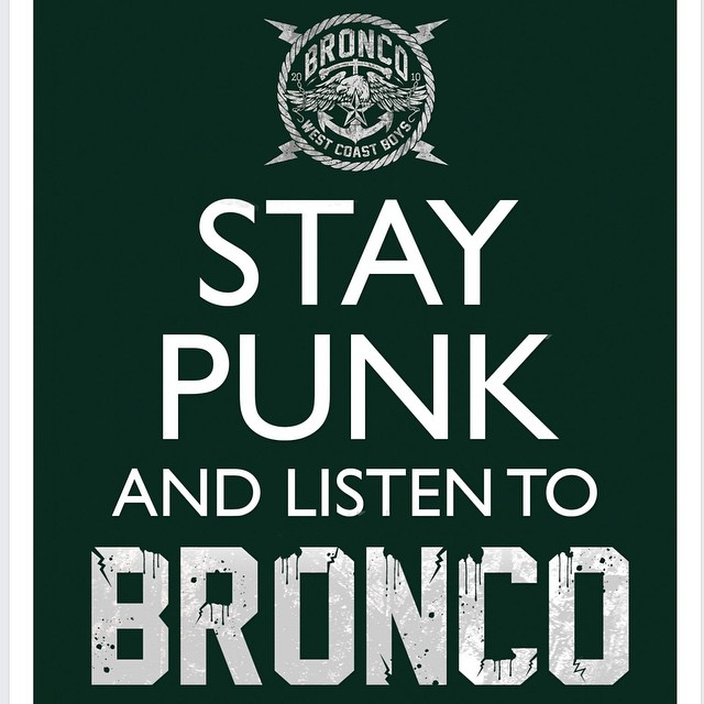 Stay punk! #TheBronco #PettyLies